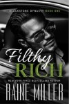 Filthy Rich (Blackstone Dynasty #1) by Raine Miller Review