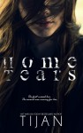Home Tears by Tijan Cover Reveal + Giveaway