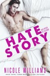 NEW RELEASE & EXCERPT: Hate Story by Nicole Williams