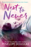 Release Day Review: Next to Never by (Fall Away #4.5) by Penelope Douglas