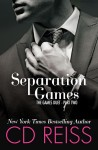 Review: SEPARATION GAMES (The Games Duet #2) by CD REISS