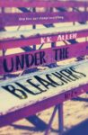 RELEASE DAY BLITZ + GIVEAWAY – UNDER THE BLEACHERS by K.K. ALLEN