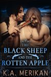 Book Spotlight + Giveaway: The Black Sheep and The Rotten Apple by K.A. Merikan