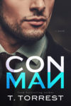 Release Day Blitz + Excerpt & Giveaway – CON MAN by T. TORREST