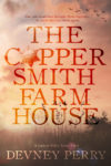 Blog Tour + Excerpt & Giveaway – THE COPPERSMITH FARMHOUSE by DEVNEY PERRY