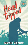 Review + Giveaway: HEAD-TRIPPED (AD AGENCY #2) by NICOLE ARCHER