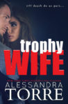 Release Blitz: TROPHY WIFE by ALEXANDRA TORRE