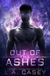 Cover Reveal – OUT OF THE ASHES by L.A. CASEY