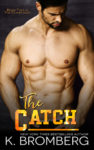Release Day Review + Giveaway: THE CATCH (THE PLAYER DUET) by K. BROMBERG