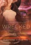 Release Day Review: WRECKED by JEANNINE COLETTE