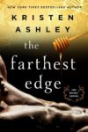 Excerpt + Giveaway: THE FARTHEST EDGE (HONEY #2) by KRISTEN ASHLEY