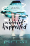 Review + Excerpt: WHEN LIFE HAPPENED by JEWEL E. ANN