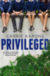 New Release: PRIVILEGED by CARRIE AARONS
