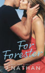 Release Day Blitz + Excerpt & Giveaway: FOR FORESTER by J. NATHAN