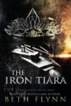 New Release: THE IRON TIARA by BETH FLYNN