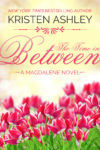 New Review + Excerpt & Giveaway: THE TIME IN BETWEEN (MAGDALENE SERIES #3) by KRISTEN ASHLEY