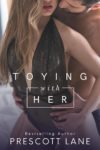 New Release: TOYING WITH HER by PRESCOTT LANE