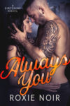 Release Day Launch + Giveaway: ALWAYS YOU by ROXIE NOIR