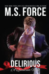 New Release: DELIRIOUS (QUANTUM SERIES) by M.S. FORCE