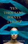 Cover Reveal + Excerpt: TEN THOUSAND POINTS OF LIGHT by MICHELLE WARREN