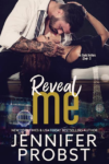 Release Day Blitz: REVEAL ME (STEELE BROTHERS) by JENNIFER PROBST