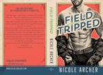 Cover Reveal + Giveaway: FIELD-TRIPPED (AD AGENCY SERIES) by NICOLE ARCHER