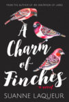 Cover Reveal + Giveaway: A CHARM OF FINCHES by SUANNE LAQUER