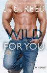 New Release + Kindle Fire Giveaway: WILD FOR YOU by J.C. REED
