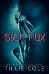 Release Day Blitz: SICK FUX by TILLIE COLE