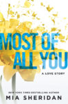 Review + Giveaway: MOST OF ALL YOU by MIA SHERIDAN