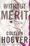 WITHOUT MERIT by COLLEEN HOOVER
