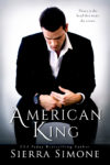 AMERICAN KING (NEW CAMELOT TRILOGY #3) by SIERRA SIMONE