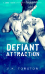 Release Day Review: DEFIANT ATTRACTION by V.K. TORSTON