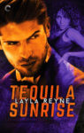 Exclusive Excerpt + Giveaway: TEQUILA SUNRISE (AGENTS IRISH & WHISKEY) by LAYLA REYNE