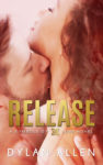 Cover Reveal + Giveaway: RELEASE by DYLAN ALLEN