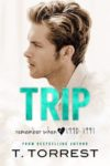 Blog Tour + Giveaway: TRIP (REMEMBER WHEN) by T. TORREST
