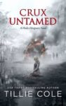 Review + Excerpt: CRUX UNTAMED (HADES HANGMEN #6) by TILLIE COLE