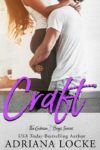 Release Day Blitz: CRAFT (THE GIBSON BOYS #2) by ADRIANA LOCKE