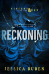 Excerpt Reveal: RECKONING (Vincent & Eve #2) by JESSICA RUBEN