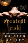 THE GREATEST RISK (The Honey Series) by KRISTEN ASHLEY