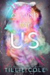Release Day Blitz: A WISH FOR US by TILLIE COLE