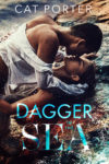 DAGGER IN THE SEA by CAT PORTER Cover Reveal + Giveaway