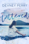 New Release + Excerpt: TATTERED (LARK COVE #1) by DEVNEY PERRY