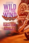 Excerpt, Review + Giveaway: WILD LIKE THE WIND (CHAOS #6) by KRISTEN ASHLEY