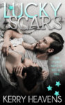 LUCKY SCARS by KERRY HEAVENS