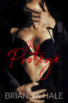 Cover Reveal: THE PROTEGE by BRIANNA HALE