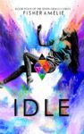 IDLE: BOOK FOUR of the SEVEN DEADLY SERIES by FISHER AMELIE