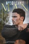 Cover Reveal: MEDICINE MAN by SAFFRON A. KENT