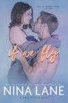 IF WE FLY (The What If Series) by NINA LANE