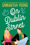 New Cover + Exclusive Excerpt: ON DUBLIN STREET by SAMANTHA YOUNG